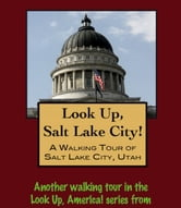 Look Up, Salt Lake City! A Walking Tour of Salt Lake City, Utah ebook by Doug Gelbert