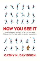 Now You See It ebook by Cathy N. Davidson