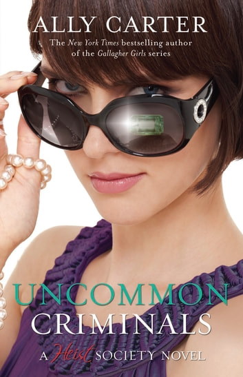 Uncommon Criminals - Book 2 ebook by Ally Carter