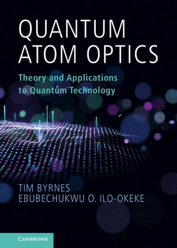 Quantum Atom Optics: Theory and Applications to Quantum Technology (Science Science & Nature) photo