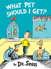 What Pet Should I Get? ebook by Dr. Seuss