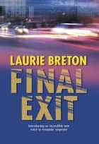 Final Exit ebook by Laurie Breton