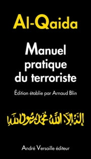 Manuel pratique du terroriste ebook by Arnaud Blin