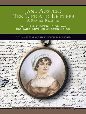 Jane Austen: Her Life and Letters (Barnes & Noble Library of Essential Reading) - A Family Record ebook by William Austen-Leigh,Richard Arthur Austen-Leigh