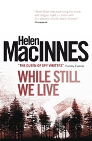 While Still We Live ebook by Helen Macinnes