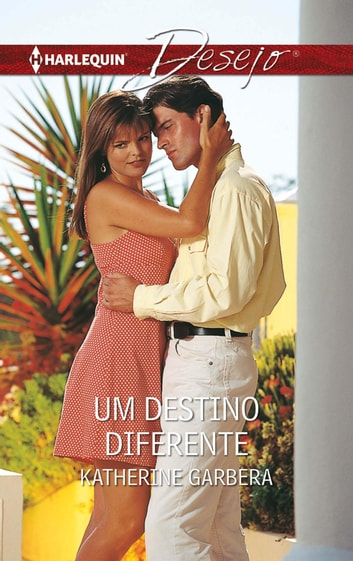 Um destino diferente ebook by Katherine Garbera