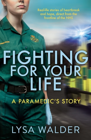 Fighting For Your Life - A paramedic's story ebook by Lysa Walder