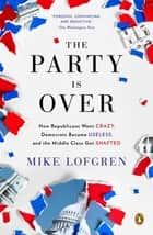 The Party Is Over ebook by Mike Lofgren