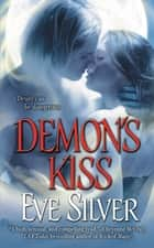 Demon's Kiss ebook by Eve Silver