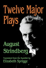 Twelve Major Plays ebook by August Strindberg