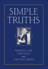 Simple Truths ebook by Sheen, Fulton J.