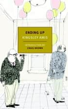 Ending Up ebook by Kingsley Amis, Craig Brown
