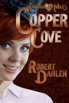 Copper Cove ebook by Robert Dahlen