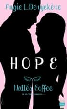 Nattés Coffee - Hope, T1 ebook by Angie L. Deryckère