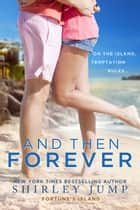 And Then Forever ebook by Shirley Jump