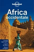Africa occidentale ebook by Anthony Ham, Lonely Planet