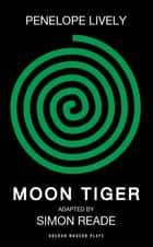 Moon Tiger ebook by Penelope Lively