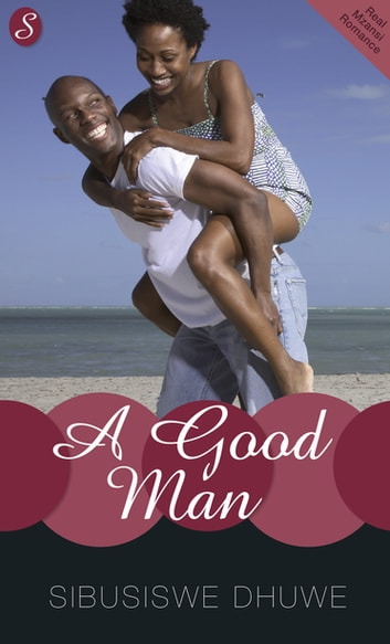 A Good Man ebook by Sibusiswe Dhuwe