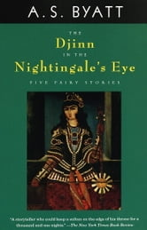 The Djinn in the Nightingale's Eye ebook by A. S. Byatt