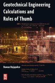 Geotechnical Engineering Calculations and Rules of Thumb ebook by Rajapakse, Ruwan Abey
