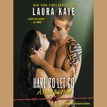 Hard to Let Go - A Hard Ink Novel audiobook by Laura Kaye