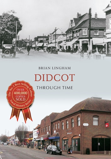 Didcot Through Time ebook by Brian Lingham