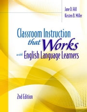 Classroom Instruction That Works with English Language Learners, 2nd Edition ebook by Hill, Jane D.