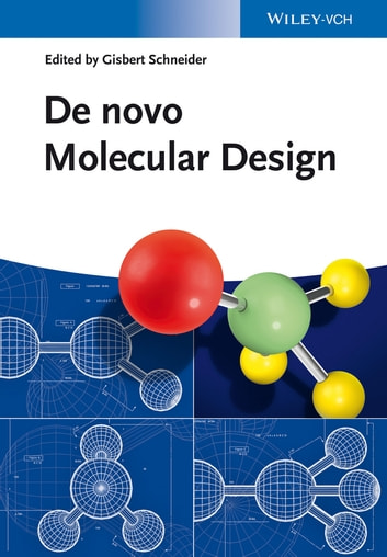 De novo Molecular Design ebook by