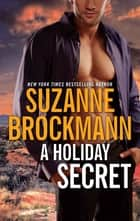 A Holiday Secret ebook by Suzanne Brockmann