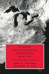 Scaling Physiological Processes - Leaf to Globe ebook by Jacques Roy,James R. Ehleringer,Christopher B. Field