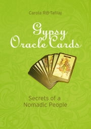 Gypsy Oracle Cards - Secrets of a Nomadic People ebook by Carola Riss-Tafilaj