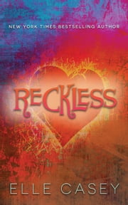 Reckless - The Sequel to Wrecked ebook by Elle Casey
