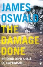 The Damage Done - Inspector McLean 6 ebook by James Oswald