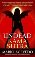 The Undead Kama Sutra ebook by Mario Acevedo