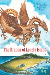 The Dragon of Lonely Island ebook by Rebecca Rupp