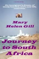 Journey To South Africa ebook by Mary Helen Gill