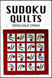 Sudoku Quilts ebook by Dena Dale Crain