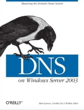 DNS on Windows Server 2003 ebook by Cricket Liu,Matt Larson,Robbie Allen