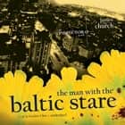 The Man with the Baltic Stare audiobook by