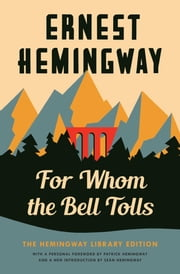 For Whom the Bell Tolls - The Hemingway Library Edition ebook by Ernest Hemingway