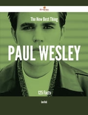 The New Best Thing Paul Wesley - 125 Facts ebook by Jane Reid