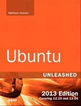 Ubuntu Unleashed 2013 Edition - Covering 12.10 and 13.04 ebook by Matthew Helmke