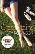 Grass Stains ebook by Kirsty Robinson