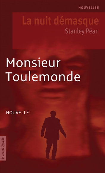 Monsieur Toulemonde - La nuit démasque ebook by Stanley Péan
