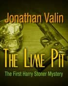 The Lime Pit ebook by Mark Peckham, Jonathan Valin