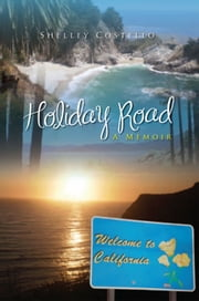 Holiday Road - A Memoir ebook by Shelley Costello