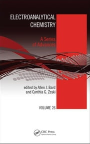 Electroanalytical Chemistry: A Series of Advances: Volume 26 ebook by Bard, Allen J.