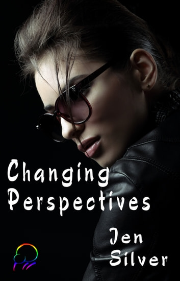 Changing Perspectives ebook by Jen Silver