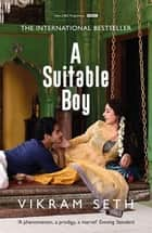A Suitable Boy - THE CLASSIC BESTSELLER AND MAJOR BBC DRAMA ebook by Vikram Seth