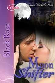 Moon Shifter ebook by Karen Michelle Nutt